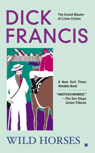 Wild Horses by Dick Francis Book Summary, Reviews and E-Book Download