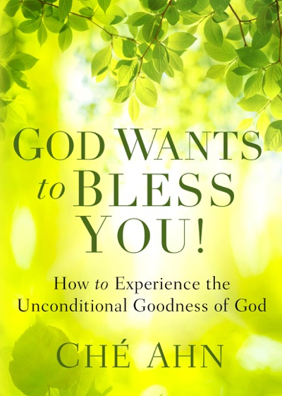 God Wants to Bless You! by Ché Ahn Book Summary, Reviews and E-Book Download