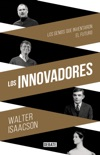 Los innovadores book summary, reviews and downlod