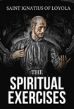 The Spiritual Exercises book summary, reviews and download