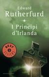 I principi d'Irlanda book summary, reviews and downlod