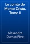 Le comte de Monte-Cristo, Tome II book summary, reviews and downlod
