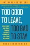 Too Good to Leave, Too Bad to Stay book summary, reviews and download