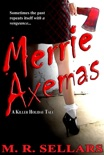 Merrie Axemas: A Killer Holiday Tale book summary, reviews and download