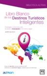 Libro blanco de los destinos turísticos inteligentes book summary, reviews and download