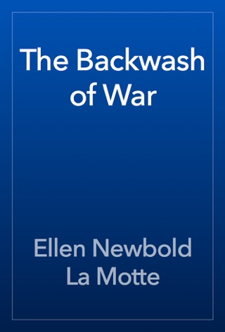 The Backwash of War by Public Domain book summary, reviews and downlod
