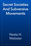 Secret Societies And Subversive Movements book summary, reviews and download