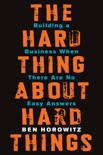 The Hard Thing About Hard Things book summary, reviews and download