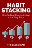 Habit Stacking: How To Beat Procrastination In 10+ Easy Steps book summary, reviews and download