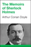 The Memoirs of Sherlock Holmes book summary, reviews and download