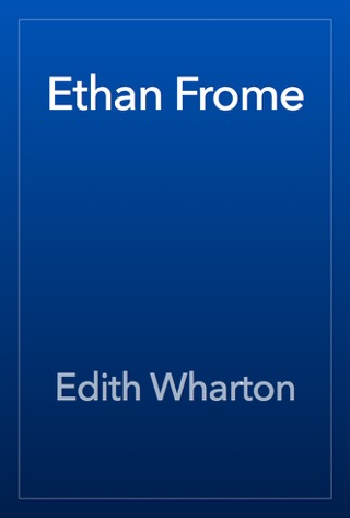 Ethan Frome by Edith Wharton E-Book Download