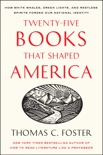 Twenty-five Books That Shaped America book summary, reviews and download