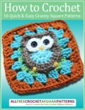 How to Crochet: 16 Quick and Easy Granny Square Patterns book summary, reviews and download