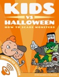 Kids vs Halloween: How to Scare Monsters book summary, reviews and downlod