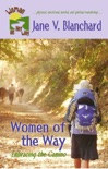 Women of the Way: Embracing the Camino book summary, reviews and download