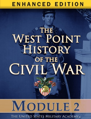 Module 2 of The West Point History of the Civil War (Enhanced Edition) by Rowan Technology Solutions book summary, reviews and downlod