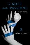 Le note della passione - 2. Mi cercherai book summary, reviews and downlod
