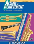 Accent on Achievement: B-Flat Tenor Saxophone, Book 1 book summary, reviews and download
