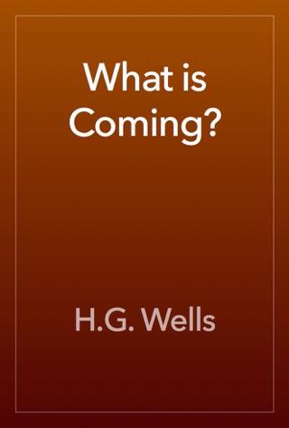 What is Coming? by Public Domain book summary, reviews and downlod