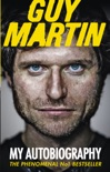 Guy Martin: My Autobiography book summary, reviews and downlod