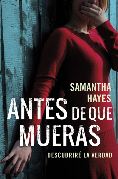 Antes de que mueras by Samantha Hayes Book Summary, Reviews and E-Book Download