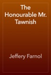 The Honourable Mr. Tawnish book summary, reviews and download