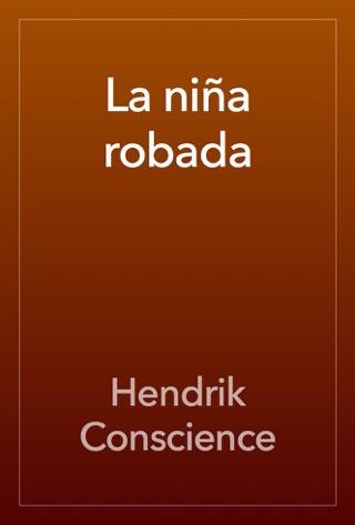 La niña robada by Hendrik Conscience E-Book Download