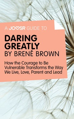 A Joosr Guide to… Daring Greatly by Brené Brown E-Book Download