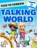 Kids vs Hebrew: Talking World (Enhanced Version) book summary, reviews and downlod