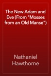 """The New Adam and Eve (From """"Mosses from an Old Manse"""") book summary, reviews and downlod"""
