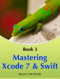 Mastering Xcode 7 and Swift book summary, reviews and download