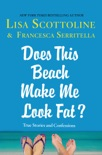 Does This Beach Make Me Look Fat? book summary, reviews and downlod