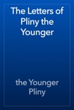 The Letters of Pliny the Younger book summary, reviews and download