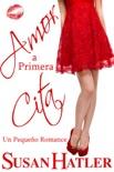Amor a Primera Cita book summary, reviews and downlod