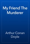 My Friend The Murderer book summary, reviews and downlod