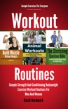 Workout Routines: Sample Strength And Conditioning Bodyweight Exercise Workout Routines For Men And Women book summary, reviews and download