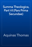 Summa Theologica, Part I-II (Pars Prima Secundae) book summary, reviews and download