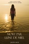 Mort par lune de miel (Livre # 1 dans la série Meurtre dans les Caraïbes) book summary, reviews and download