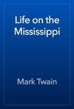 Life on the Mississippi book summary, reviews and download