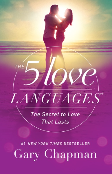 The 5 Love Languages by Gary Chapman Book Summary, Reviews and E-Book Download