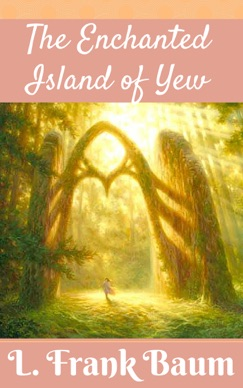 The Enchanted Island of Yew E-Book Download