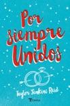 Por siempre unidos book summary, reviews and downlod