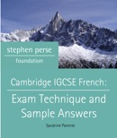 Cambridge IGCSE French: Exam Technique and Sample Answers book summary, reviews and download