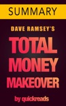 Total Money Makeover: Classic Edition by Dave Ramsey -- Summary & Analysis book summary, reviews and downlod