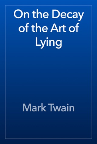 On the Decay of the Art of Lying by Mark Twain E-Book Download