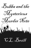 Bubba and the Mysterious Murder Note book summary, reviews and downlod