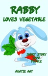 Rabbit : Rabby Loves Vegetable book summary, reviews and download