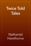 Twice Told Tales book summary, reviews and downlod