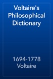 Voltaire's Philosophical Dictionary book summary, reviews and download