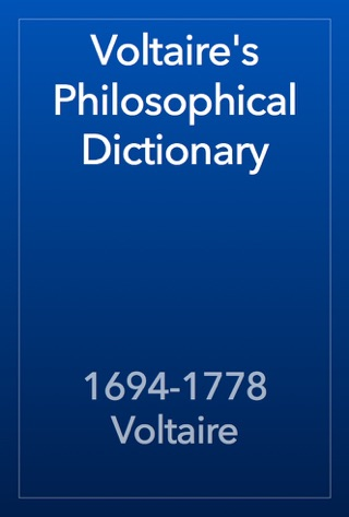 Voltaire's Philosophical Dictionary by 1694-1778 Voltaire E-Book Download